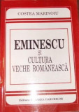 Eminescu si cultura veche romaneasca - Costea Marinoiu
