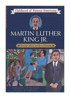 Martin Luther King, JR.: Young Man with a Dream