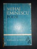 MIHAI EMINESCU - POEZII (1965, Biblioteca scolarului)