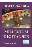 Millenium digital sex - Horia Garbea