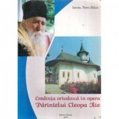 Credinta ortodoxa in opera Parintelui Cleopa Ilie
