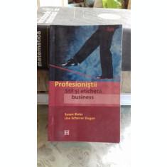 Profesionistii stil si eticheta business - Susan Bixler si Lisa Scherrer Dugan