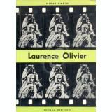 Laurence Olivier - aventura in universul lui Shakespeare