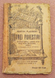Trei Povestiri. B.P.T. Nr. 441-442, Editura Alcalay, 1909 - Gustave Flaubert
