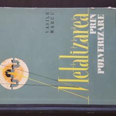 Metalizarea prin pulverizare - Vasile Marcu. 1963
