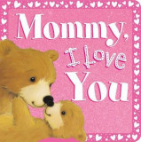 Mommy, I Love You