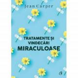 Tratamente si vindecari miraculoase (editia a II a), Curtea Veche Publishing