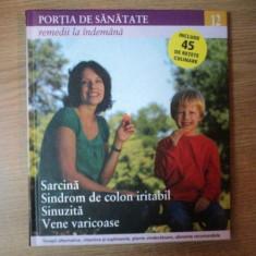 REVISTA PORTIA DE SANATATE NR 12 SARCINA , SINDROM DE COLON IRITABIL , SINUZITA , VENE VARICOASE , 2011