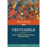 Cruciadele. Istoria razboiului pentru eliberarea Pamantului Sfant - Thomas Asbridge