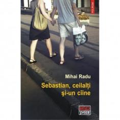 Sebastian, ceilalti si-un caine - Mihai Radu