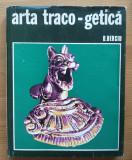 D. Berciu - Arta traco-getică (Biblioteca de Arheologie XIV)