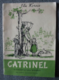 Else Kornis - Catrinel (trad. Virgil Teodorescu; ilustrații: E. Arno)