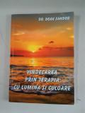 VINDECAREA PRIN TERAPIA CU LUMINA SI CULOARE - Deak Sandor