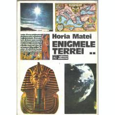 Enigmele Terrei - Horia Matei ( Volumul 3 )