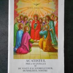 ACATISTUL PREA SFANTULUI SI DE VIATA FACATORULUI DUH, DUMNEZEUL NOSTRU