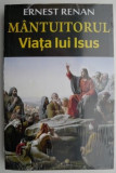 Mantuitorul. Viata lui Isus – Ernest Renan