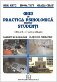 Cumpara ieftin Ghid de practica psihologica pentru studenti, ed. II, revizuita si adaugita