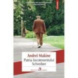 Patria locotenentului Schreiber - Andrei Makine, Polirom