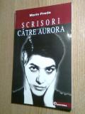 Marin Preda - Scrisori catre Aurora (Ed. Historia, 2006) - autograf Aurora Cornu