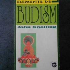 JOHN SNELLING - ELEMENTE DE BUDISM