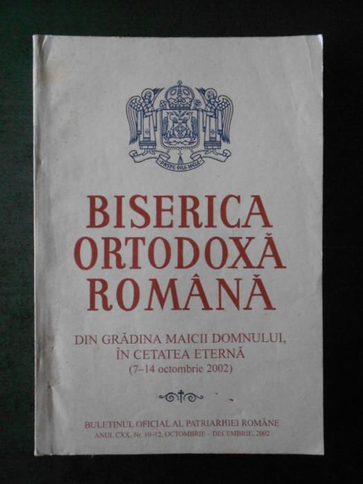BISERICA ORTODOXA ROMANA. ANUL CXX, Nr. 10-12, OCTOMBRIE DECEMBRIE, 2002