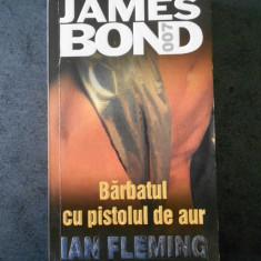 IAN FLEMING - JAMES BOND * BARBATUL CU PISTOLUL DE AUR