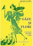 Gaze si flori | Jean Lupu