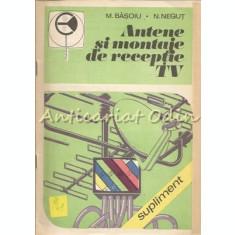 Antene Si Montaje De Receptie TV - M. Basoiu, N. Negut
