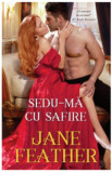 Cumpara ieftin Sedu-ma cu safire/Jane Feather, Alma