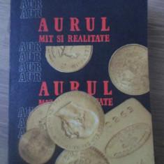 AURUL MIT SI REALITATE - NICOLAE MURGU, MUGUR ISARESCU