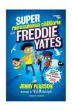 Cumpara ieftin Super miraculoasa călătorie a lui Freddie Yates