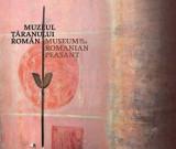 Muzeul Taranului Roman. Editie bilingva/***