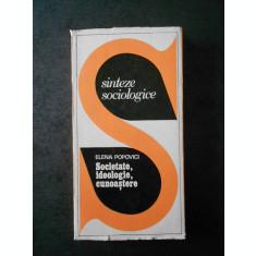 ELENA POPOVICI - SOCIETATE, IDEOLOGIE, CUNOASTERE