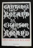 Cîntarea (Cântarea) lui Roland (ediție bilingvă; ilustrații: Marcel Chirnoagă)