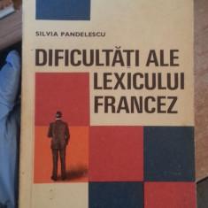 Dificultati ale lexicului francez – Silvia Pandelescu