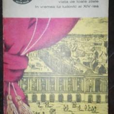 Viata de toate zilele in vremea lui Ludovic al XIV-lea - Georges Mongredien