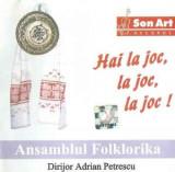 CD Ansamblul Folklorika Dirijor Adrian Petrescu – Hai La Joc, La Joc, La Joc !