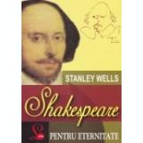 Shakespeare pentru eternitate