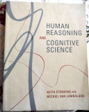 Keith Stenning and Michel van Lambalgen, HUMAN REASONING AND COGNITIVE SCIENCE