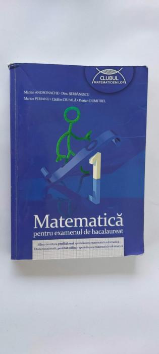 MATEMATICA PENTRU EXAMENUL DE BACALAUREAT ANDRONACHE ,SERBANESCU PELIN