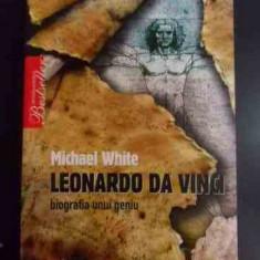 Leonardo Da Vinci Biografia Unui Geniu - Michael White ,547489