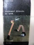 FRUMOSUL DINCOLO DE ARTA/ GHEORGHE ACHITEI -BUC. 1988