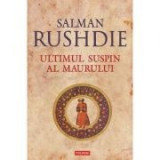 Ultimul suspin al Maurului - Salman Rushdie