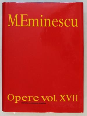 M. EMINESCU , OPERE XVII , BIBLIOGRAFIE , PARTEA A II - A ( 1939 - 1989 , A. OPERA LUI M. EMINESCU - EDITII SI PERIODICE , REFERINTE DESPRE M. EMINESC foto