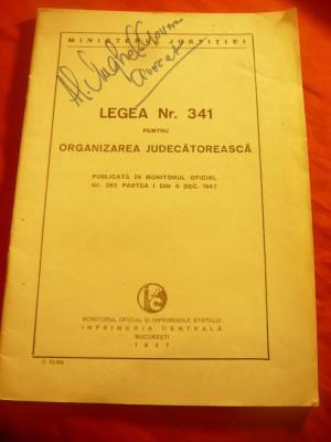 Ministerul Justitiei - Legea nr 341 pt. organizarea Judecatoreasca 1947 ,48 pag foto