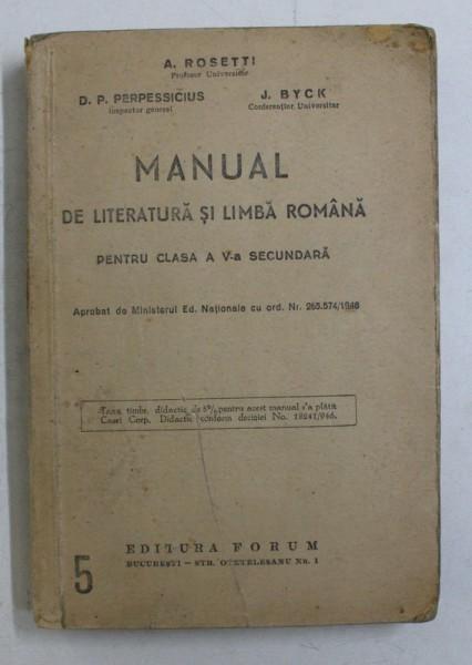 MANUAL DE LITERATURA SI LIMBA ROMANA PENTRU CLASA A V - a SECUNDARA de A. ROSETTI ... J. BYCK