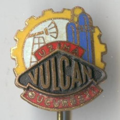 Insigna VECHE  Romania -  UZINA VULCAN Bucuresti - SUPERBA - Industrie disparuta