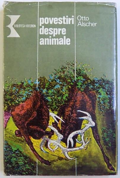 POVESTIRI DESPRE ANIMALE de OTTO ALSCHER , 1980