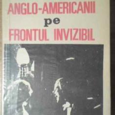 ANGLO-AMERICANII PE FRONTUL INVIZIBIL - VLADIMIR ALEXE