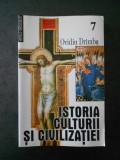 OVIDIU DRIMBA - ISTORIA CULTURII SI CIVILIZATIEI volumul 7